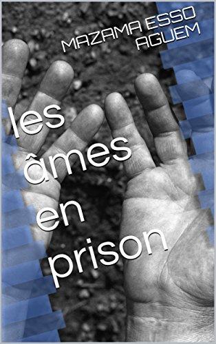 les-ames-en-prison-french-edition