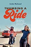 img - for Thumbing a Ride: Hitchhikers, Hostels, and Counterculture in Canada book / textbook / text book