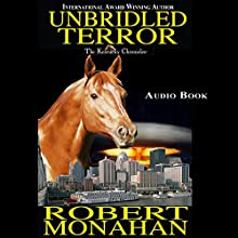 Unbridled Terror: The Kentucky Chronicles, Book 3 Audiobook by Robert Monahan Narrated by Robert Monahan