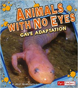 Animals with No Eyes: Cave Adaptation (Extreme Life): Kelly Barnhill: 9781429612623: Amazon.com: Books