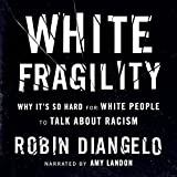 #9: White Fragility: Why It's so Hard for White People to Talk About Racism