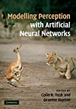 img - for Modelling Perception with Artificial Neural Networks book / textbook / text book