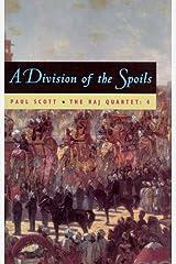 The Raj Quartet, Volume 4: A Division of Spoils Kindle Edition