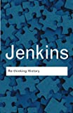 img - for Rethinking History (Routledge Classics) (Volume 96) book / textbook / text book