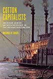 "Michael R. Cohen, ""Cotton Capitalists: American Jewish Entrepreneurship in the Reconstruction Era"" (NYU Press, 2017)"