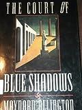 The Court of Blue Shadows, Maynard Allington, 0028811046