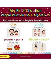 My First Croatian People, Relationships & Adjectives Picture Book with English Translations: Bilingual Early Learning & Easy Teaching Croatian Books for Kids