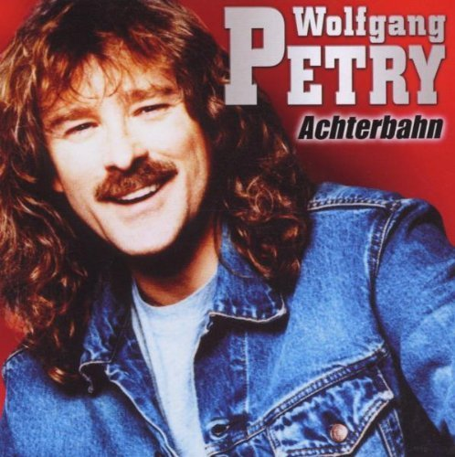 Wolfgang Petry - Achterbahn By Petry, Wolfgang - Zortam Music