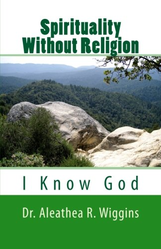 Spirituality Without Religion: I Know God