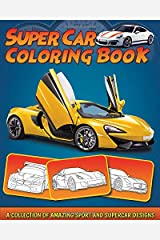 Supercar Coloring Book: A Collection of Amazing Sport and Supercar Designs for Kids Paperback