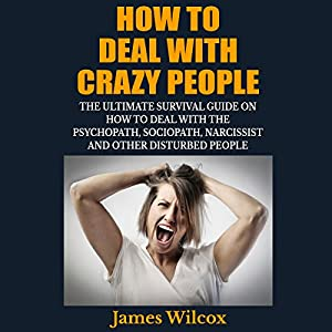 How to Deal with Crazy People Audiobook