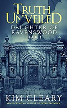 Truth Unveiled: Daughter of Ravenswood Book 2 by [cleary, kim]