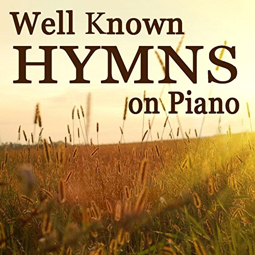 (Well Known Hymns on Piano)