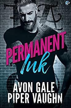 Permanent Ink (Art & Soul Book 1) by [Gale, Avon, Vaughn, Piper]
