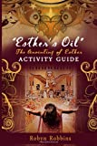 Esther's Oil: the Anointing of Esther, Robyn Robbins, 1499501889