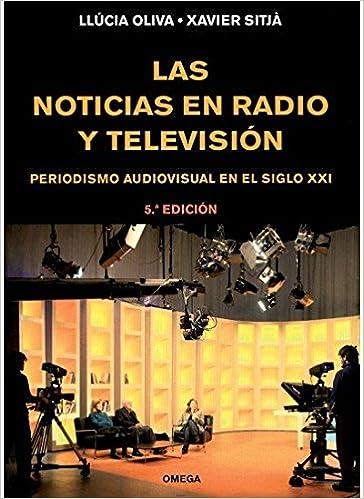 Ebooks en pdf descarga gratuita LAS NOTICIAS EN RADIO Y TELEVISION (FOTO,CINE Y TV-CINEMATOGRAFÍA Y TELEVISIÓN) PDF FB2 iBook 8428214468