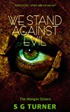 We Stand Against Evil: a Powerful Urban Fantasy Tale (The Morgan Sisters)