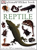 Ultimate Sticker Book: Reptile [With More Than 60 Reusable Full-Color Stickers]