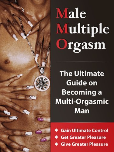 Guaranteed male multiple orgasms scientifcally sex ultimate como essa