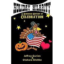 Holiday Hilarity: A Humorous History of Celebration