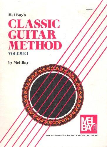 Mel Bay's Classic Guitar Method (Volume 1)