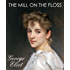 THE MILL ON THE FLOSS (illustrated, complete and unabridged 150th Anniversary Edition)