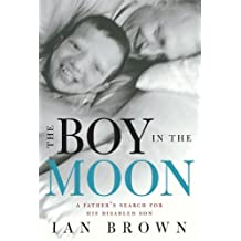 The Boy in the Moon: A Father's Search for His Disabled Son