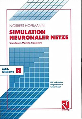 Simulation Neuronaler Netze: Grundlagen, Modelle, Programme in Turbo Pascal (German Edition) (German) 2. Aufl. 1992 Edition