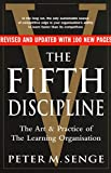 The Fifth Discipline: The art and practice of the learning organization: Second edition by Peter M Senge (6-Apr-2006) Paperback