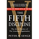 The Fifth Discipline: The art and practice of the learning organization: Second edition by Peter M Senge (6-Apr-2006) Paperba