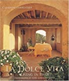 La Dolce Vita: Living in Italy by Catherine Fairweather (2001-09-24)
