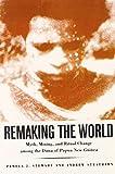 Remaking the World, Pamela J. Stewart and Andrew Strathern, 1935623613