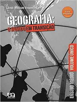 Geografia: O mundo em transição - 9788508126125 - Livros