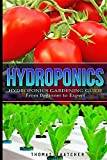 Hydroponics: Hydroponics Gardening Guide - From Beginner to Expert