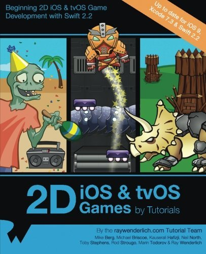 Download 2D iOS & tvOS Games by Tutorials: Updated for Swift 2.2: Beginning 2D iOS and tvOS Game Development with Swift 2 ebook