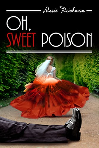 Oh, Sweet Poison: A Gripping Murder Mystery by [Reichman, Nurit]