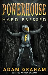 Powerhouse: Hard Pressed (The Adventures of Powerhouse Book 3)