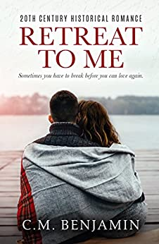 Retreat To Me (The Second Chance Romance Series Book 1) by [Benjamin, Christina]