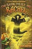 The Raven, The Elf, And Rachel