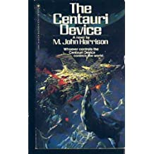 The Centauri Device : Whoever Controls the Centauri Device Controls the World