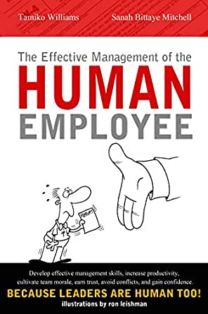 The Effective Management of the Human Employee (English Edition)