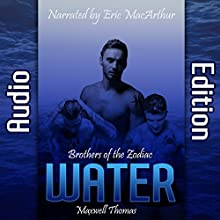 Water: Brothers of the Zodiac Audiobook by Maxwell Thomas Narrated by Eric MacArthur