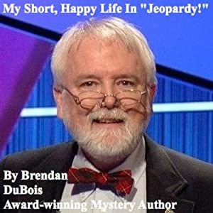 My Short, Happy Life in 'Jeopardy!' Audiobook