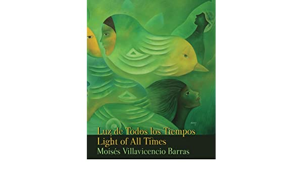 Amazon.com: Luz de Todos los Tiempos / Light of All Times eBook: Moisés Villavicencio Barras: Kindle Store