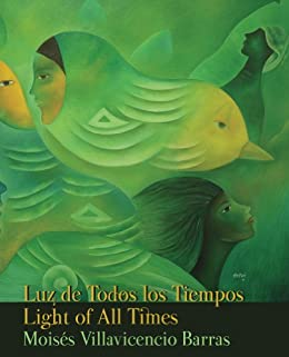 Luz de Todos los Tiempos / Light of All Times by [Barras, Moisés Villavicencio