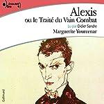 Alexis ou le Traité du Vain Combat | Marguerite Yourcenar