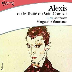 Alexis ou le Traité du Vain Combat | Livre audio