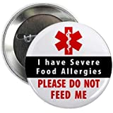 Severe Food Allergies Please Do NOT Feed Me Medical Alert 2.25 inch Pinback Button Badge
