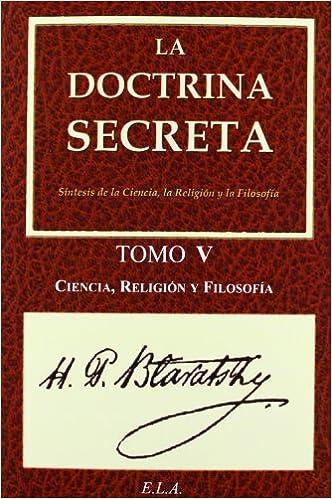 La Doctrina Secreta. Tomo 5: Ciencia, Religión Y Filosofía ...