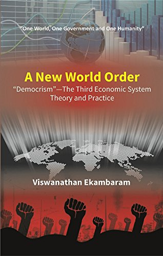 """Download A New World Order """"Democrism""""—The Third Economic System Theory and Practice ebook"""